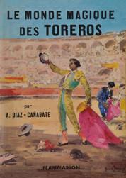 """""""Le Monde Magique Des Toreros"""""""